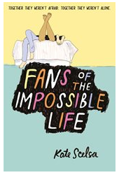 Kate-Scelsa-Fans-Of-The-Impossible-Life
