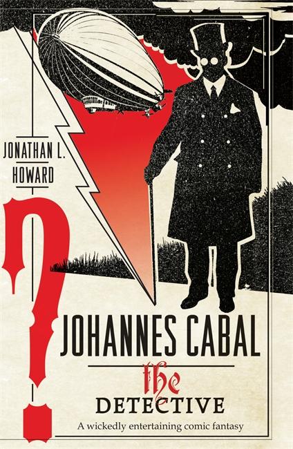 Johannes Cabal the Detective Jonathan L. Howard