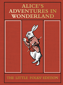 Alice's Adventures in Wonderland:The Little Folks' Edition