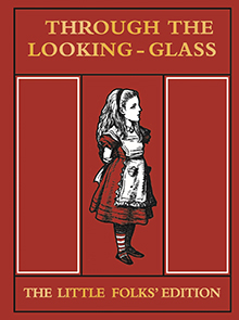 Through the Looking-glass:The Little Folks' Editions