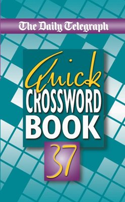 The Daily Telegraph Book of Quick Crosswords 37