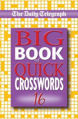 Daily Telegraph Big Book of Quick Crosswords 16