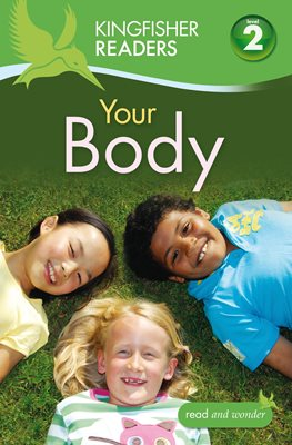 Kingfisher Readers:Your Body (Level 2: Beginning to Read Alone)