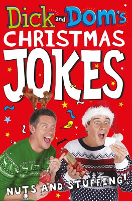 Dick and Dom's Christmas Jokes, Nuts and Stuffing!