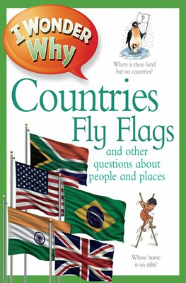 I Wonder Why Countries Fly Flags
