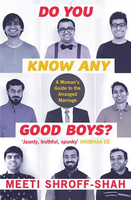 Do You Know Any Good Boys? - A Woman's Guide to the Arranged Marriage