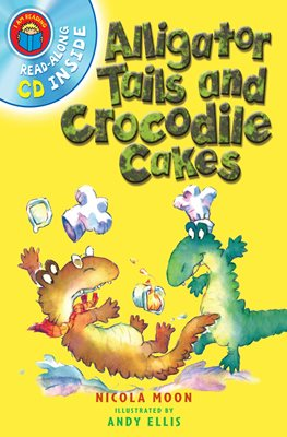 I Am Reading with CD: Alligator Tails and Crocodile Cakes