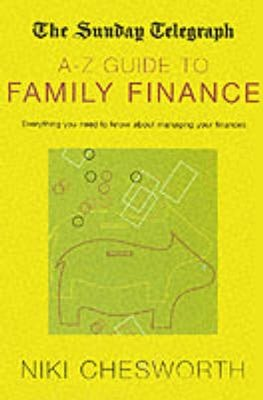 The Sunday Telegraph A-Z Guide to Family Finance