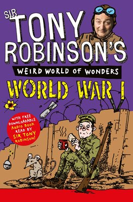 Tony Robinson's Weird World of Wonders - World War I