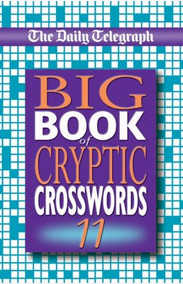 The Daily Telegraph Big Book of Cryptic Crosswords 11