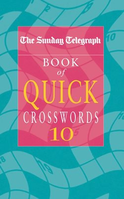 The Sunday Telegraph Book of Quick Crosswords 10