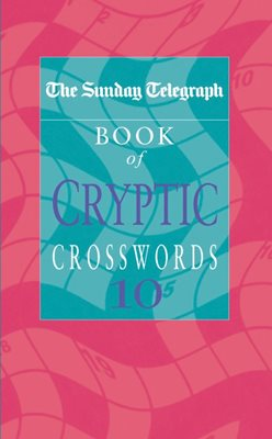 The Sunday Telegraph Book of Cryptic Crosswords 10