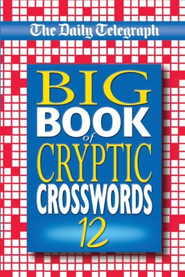 The Daily Telegraph Big Book of Cryptic Crosswords 12