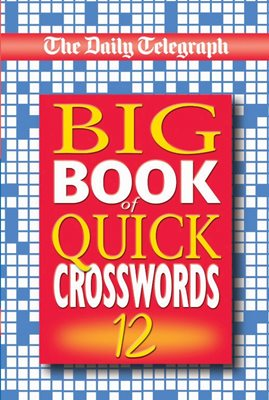 The Daily Telegraph Big Book of Quick Crosswords 12