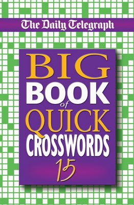 Daily Telegraph Big Book of Quick Crosswords 15