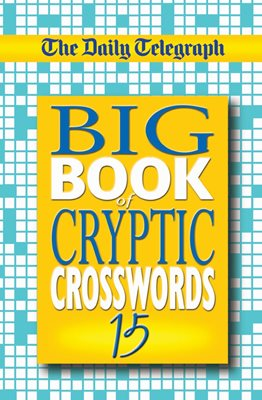 Daily Telegraph Big Book of Cryptic Crosswords 15