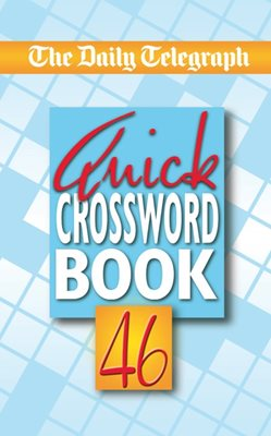 Book cover for The Daily Telegraph Quick Crosswords 46