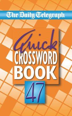 Daily Telegraph Quick Crossword Book 47