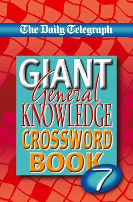 Daily Telegraph Giant General Knowledge Crossword Book 7