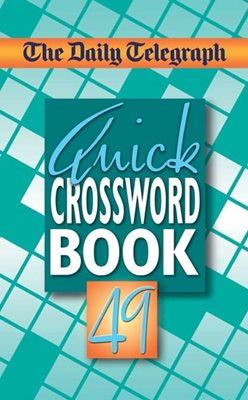 Book cover for Daily Telegraph Quick Crosswords 49