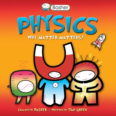 Book cover for Basher Science: Physics