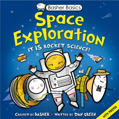 Book cover for Basher Basics: Space Exploration