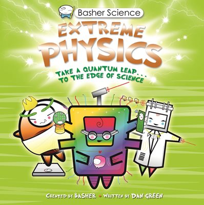 Book cover for Basher Science: Extreme Physics