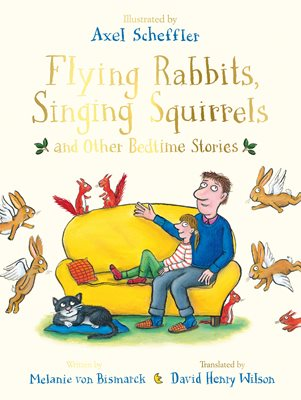 Book cover for Flying Rabbits, Singing Squirrels and Other Bedtime Stories