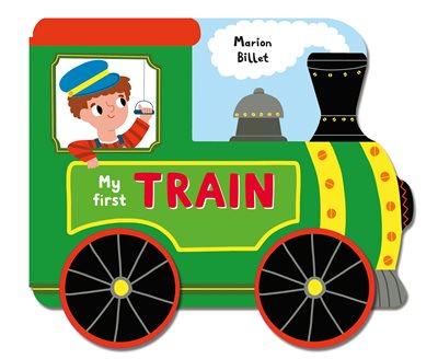 Whizzy Wheels: My First Train