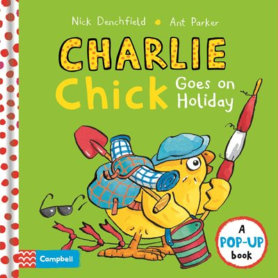 Book cover for Charlie Chick Goes On Holiday