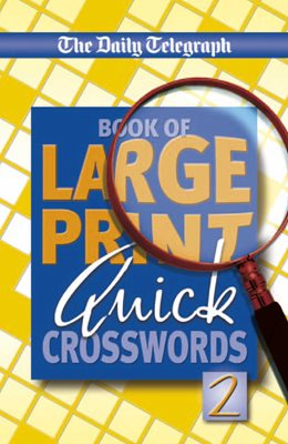 Daily Telegraph Book of Large Print Quick Crosswords