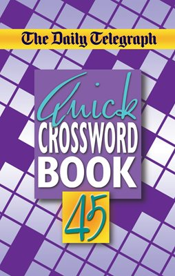 The Daily Telegraph Quick Crossword Book 45