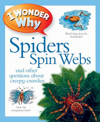 Book cover for I Wonder Why Spiders Spin Webs