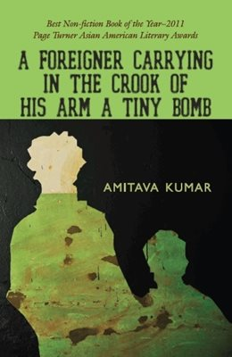 Book cover for A Foreigner Carrying in the Crook of His Arm a Tiny Bomb