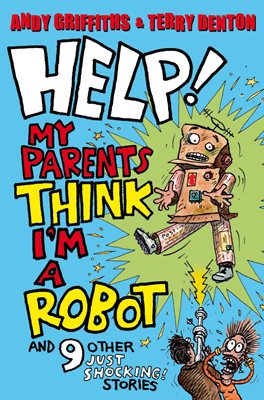 Book cover for Help! My Parents Think I'm a Robot
