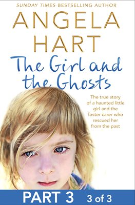 Book cover for The Girl and the Ghosts Part 3 of 3