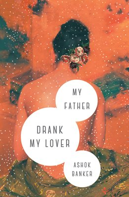 Book cover for My Father Drank My Lover