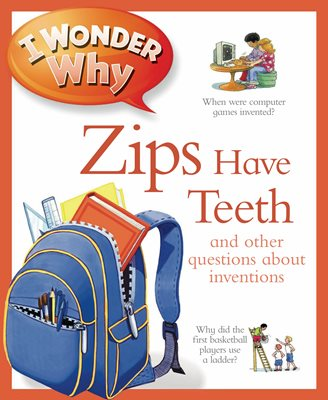 Book cover for I Wonder Why Zips Have Teeth