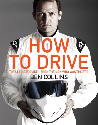 Book cover for How To Drive: The Ultimate Guide, from the Man Who Was the Stig