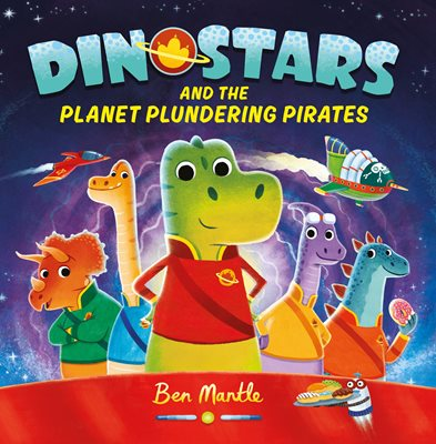 Book cover for Dinostars and the Planet Plundering Pirates