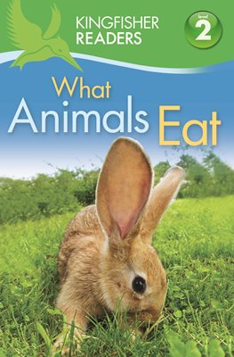 Book cover for Kingfisher Readers: What Animals Eat ...