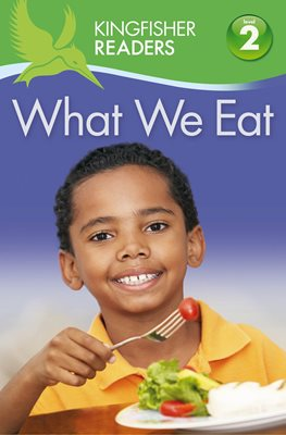 Book cover for Kingfisher Readers: What we Eat (Level 2: Beginning to Read Alone)
