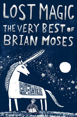 Book cover for Lost Magic: The Very Best of Brian Moses