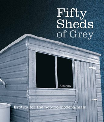 Book cover for Fifty Sheds of Grey