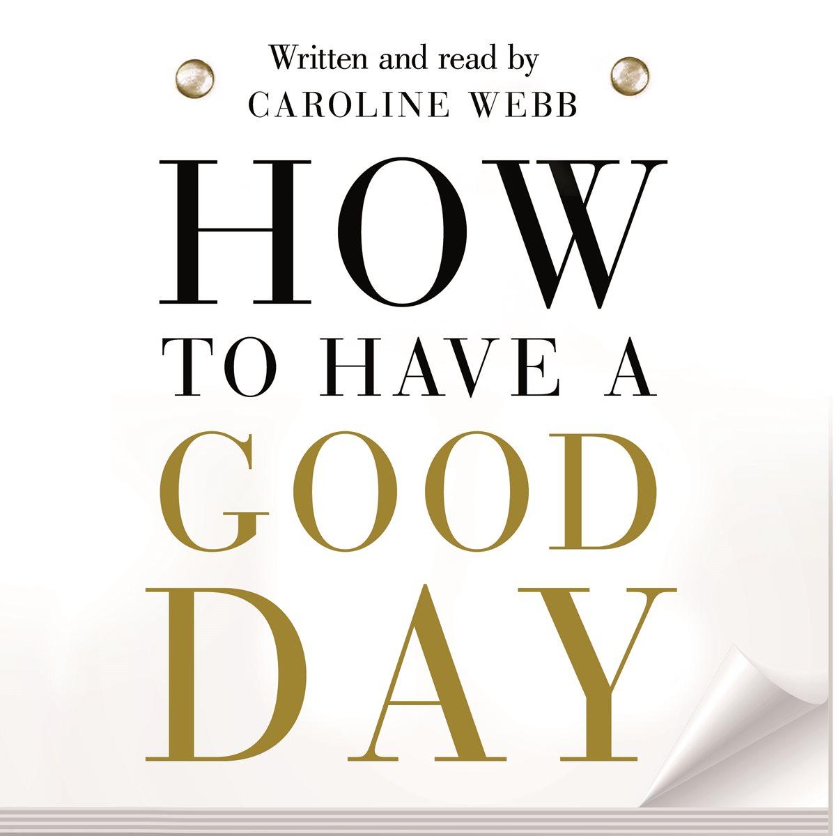 how to have a good day caroline webb pdf