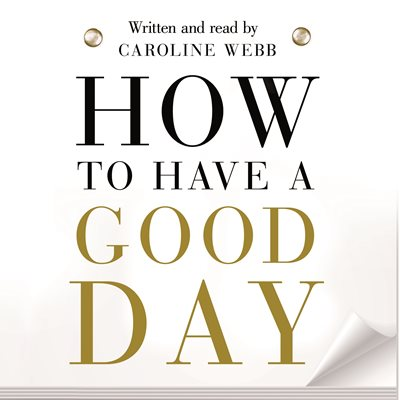 Book cover for How To Have A Good Day