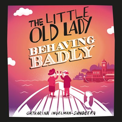 Book cover for The Little Old Lady Behaving Badly