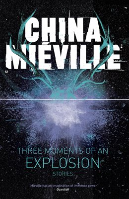 Book cover for Three Moments of an Explosion: Stories