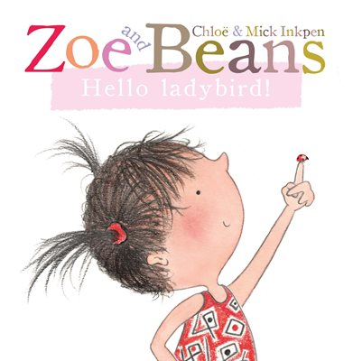 Book cover for Zoe and Beans: Hello ladybird!
