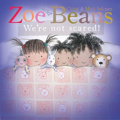 Zoe and Beans: We're Not Scared!